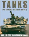 Tanks and Armoured Fighting Vehicles: The World's Greatest Vehicles - Robert Jackson