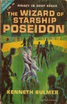 The Wizard of Starship Poseidon - Kenneth Bulmer