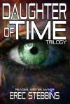 Daughter of Time Trilogy - Erec Stebbins