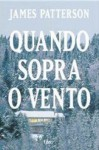 Quando Sopra o Vento - James Patterson