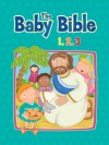 The Baby Bible 1,2,3 - Elisa Stanford, Elisa Stanford, Constanza Basaluzzo