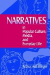 Narratives In Popular Culture, Media, And Everyday Life - Arthur Asa Berger