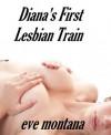 Diana's First Lesbian Train - Eve Montana, adamr