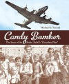 "Candy Bomber: The Story of the Berlin Airlift's ""Chocolate Pilot"" - Michael O. Tunnell"
