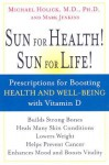 The UV Advantage: New Medical Breakthroughs Reveal Powerful Health Benefits from Sun Exposure and Tanning - Michael Holick, Mark Jenkins