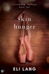 Skin Hunger - Eli Lang
