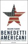Benedetti Americani - Massimo Teodori