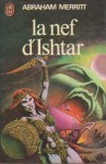 La nef d'Ishtar - A. Merritt, Caza