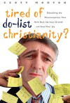 Tired of Do-List Christianity?: Debunking the Misconceptions That Hold Back Spiritual Growth and Steal Your Joy - Scott Morton, Eugene H. Peterson