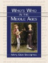Who's Who in the Middle Ages - Mary Snodgrass