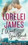 I Want You Back - Lorelei James