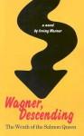 Wagner, Descending: The Wrath of the Salmon Queen - Irving Warner