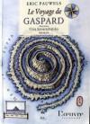 Le Voyage De Gaspard: Roman - Eric Pauwels, Eliza Smierzchalska