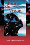 Inside Star Vision: Planetary Awakening and Self-Transformation - Ellias Lonsdale