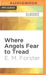 Where Angels Fear to Tread - E.M. Forster, Edward Petherbridge