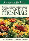 Jackson and Perkins Selecting, Growing And Combining Outstanding Perennials - Teri Dunn, Sharon Asakawa