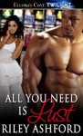 All You Need is Lust - Riley Ashford