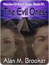 The Evil Ones [Warrior of Earth Saga Book IV] - Alan Brooker