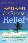 Will Shortz Presents KenKen for Stress Relief: 100 Easy to Hard Logic Puzzles That Make You Smarter - Will Shortz, Tetsuya Miyamoto
