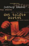 Det tolfte kortet (Lincoln Rhyme, #4) - Jeffery Deaver