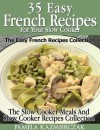35 French Recipes for your Slow Cooker : The Easy French Recipes Collection (The Slow Cooker Meals And Slow Cooker Recipes Collection) - Pamela Kazmierczak