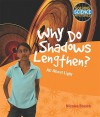 Why Do Shadows Lengthen?: All about Light - Nicolas Brasch