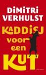 Kaddisj voor een kut - Dimitri Verhulst