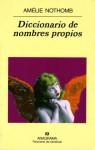 Diccionario de los nombres propios - Amélie Nothomb, Sergi Pàmies