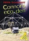 Connor's Eco Den - Pippa Goodhart