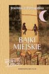 Bajki miejskie - Stanisława Domagalska