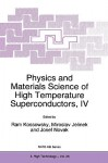 Physics and Materials Science of High Temperature Superconductors, IV - Ram Kossowsky