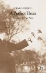 A Perfect Hoax - Italo Svevo, Ettore Schmitz, Tim Parks