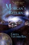 Morgan's Return (Morgan Selwood) - Greta van der Rol