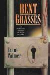 Bent Grasses - Frank Palmer