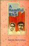 Handful Of Rice - Kamala Markandaya