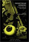 Promethean Horrors: Classic Stories of Mad Science - Xavier Aldana-Reyes
