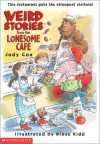 Weird Stories from the Lonesome Cafe - Judy Cox