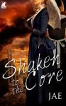 Shaken to the Core - Jae