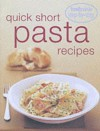 Step-by-step: Quick Short Pasta Recipes - Murdoch Books