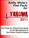 Fast Facts for Trauma 2011 - Kathy White
