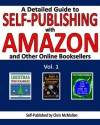 A Detailed Guide to Self-Publishing with Amazon and Other Online Booksellers, Vol. 1 - Chris McMullen