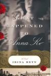 What Happened to Anna K. - Irina Reyn
