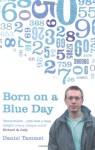Born on a Blue Day: A Memoir of Asperger's and an Extraordinary Mind - Daniel Tammet