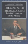 The Man with the Black Coat: Russia's Literature of the Absurd (European Classics) - Daniil Kharms, Alexander Vvedensky, George Gibian