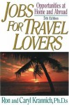 Jobs for Travel Lovers: Opportunities at Home and Abroad - Ron Krannich