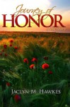 Journey of Honor: A Love Story - Jaclyn M. Hawkes
