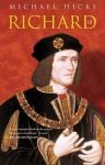 Richard III (Revealing History) - Michael Hicks