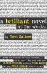 A Brilliant Novel in the Works - Yuvi Zalkow