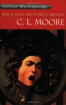 Black Gods and Scarlet Dreams - C.L. Moore