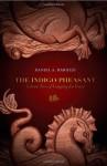 The Indigo Pheasant - Daniel A. Rabuzzi
